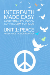 Interfaith Made Easy Unit #1 Peace, Preschool - Kindergarten (Hard Copy)