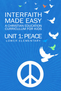 Interfaith Made Easy, Unit #1, Peace Lower Elementary (Hard Copy)