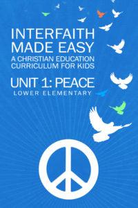 Interfaith Made Easy, Unit #1, Peace Lower Elementary (Hard Copy)