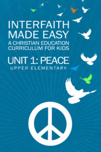 Interfaith Made Easy Unit #1 Peace, Upper Elementary (Hard Copy)